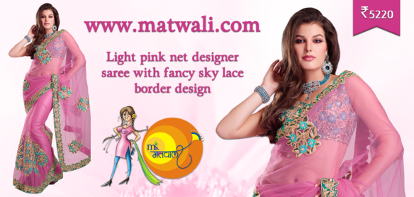 http://www.matwali.com/store/preysi/net-sarees/light-pink-net-designer-saree-with-fancy-sky-lace-border-design/